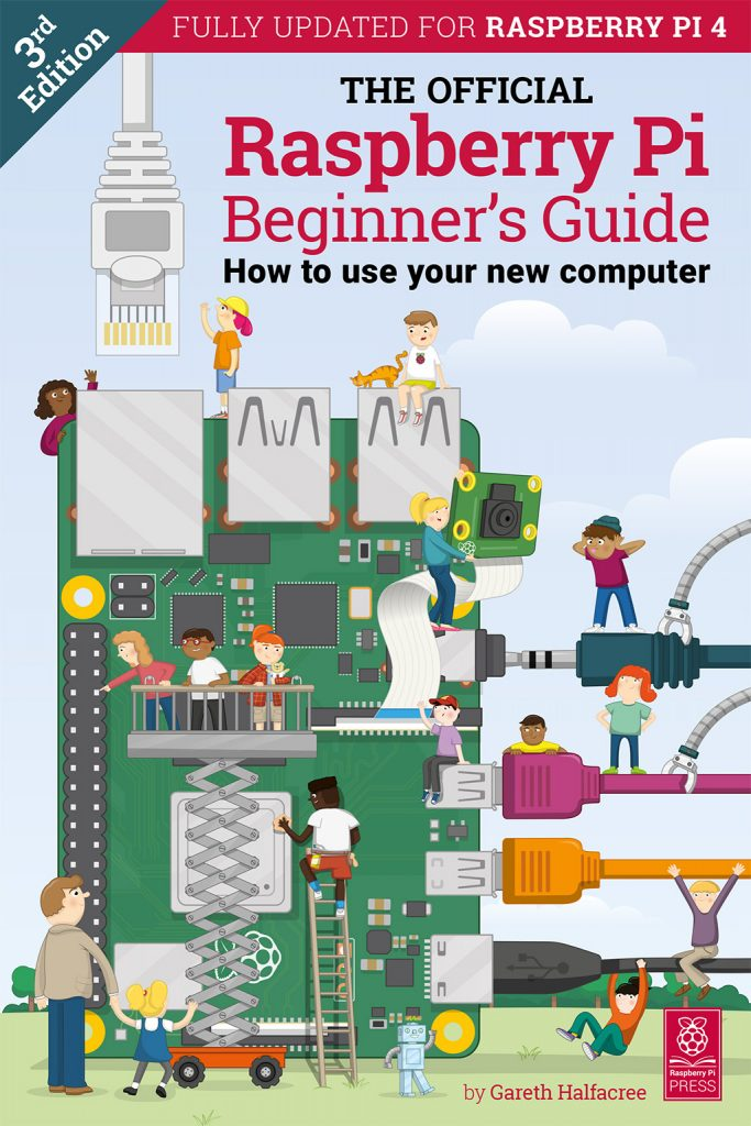 The Official Raspberry Pi Beginners Guide by Gareth Halfacree